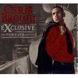Chris Brown Exclusive The Forever Edition [cd Novo]
